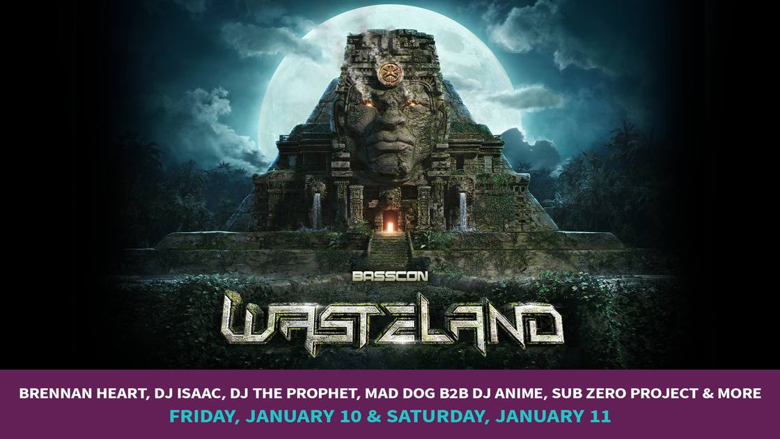 Basscon Wasteland Jan 10th and Jan 11th