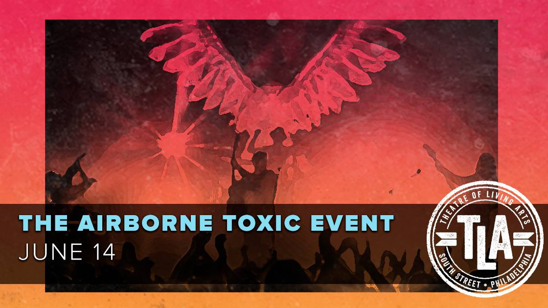 Radio104.5Presents:TheAirborneToxicEvent