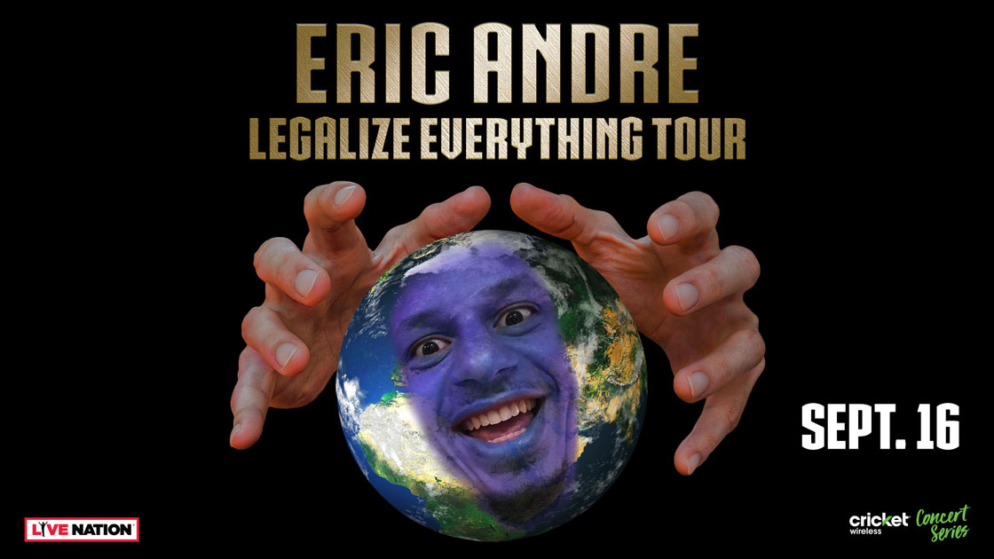 EricAndre:LegalizeEverythingTour