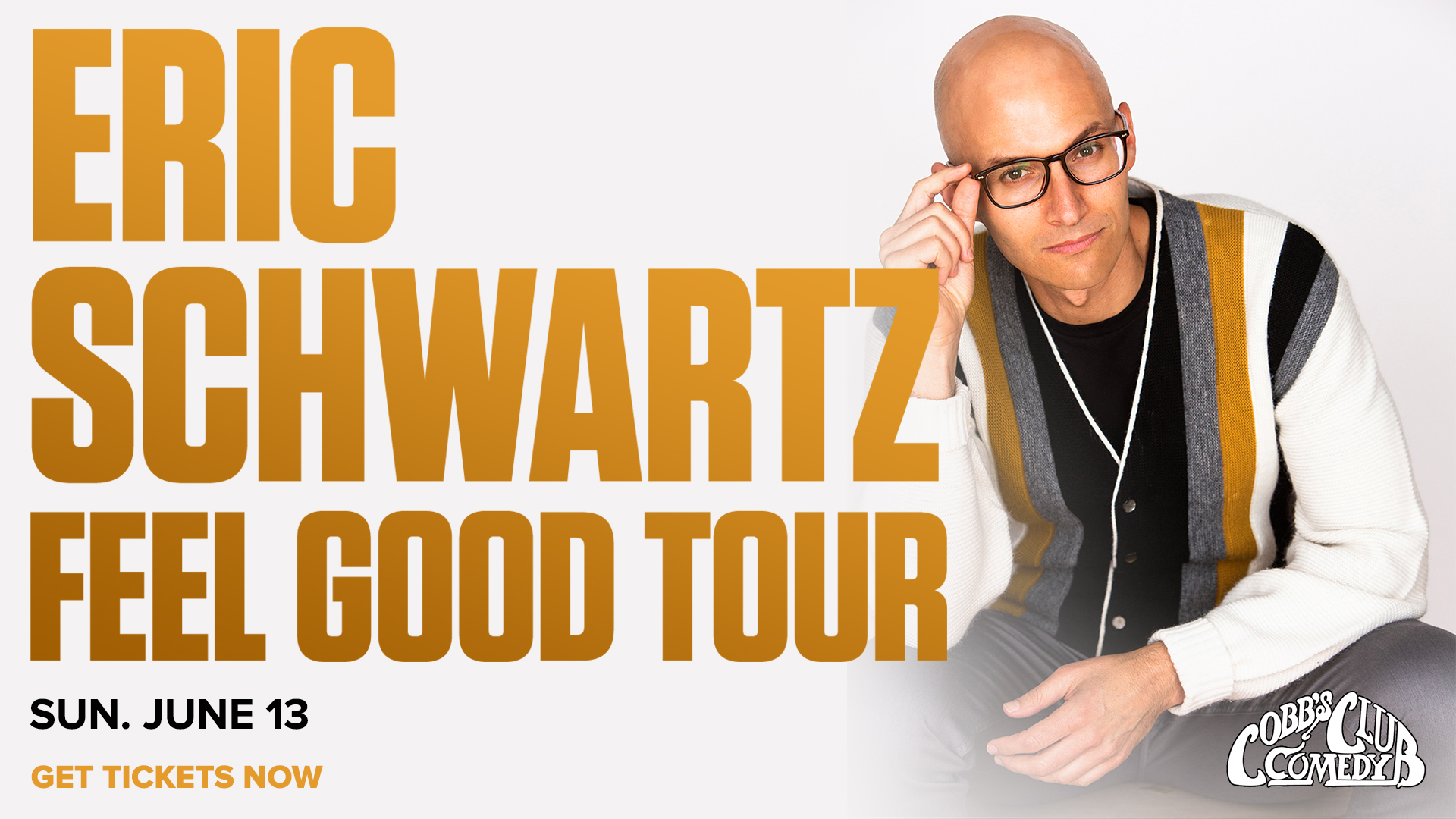 Eric Schwartz: Feel Good Tour - moved from Punch Line SF!