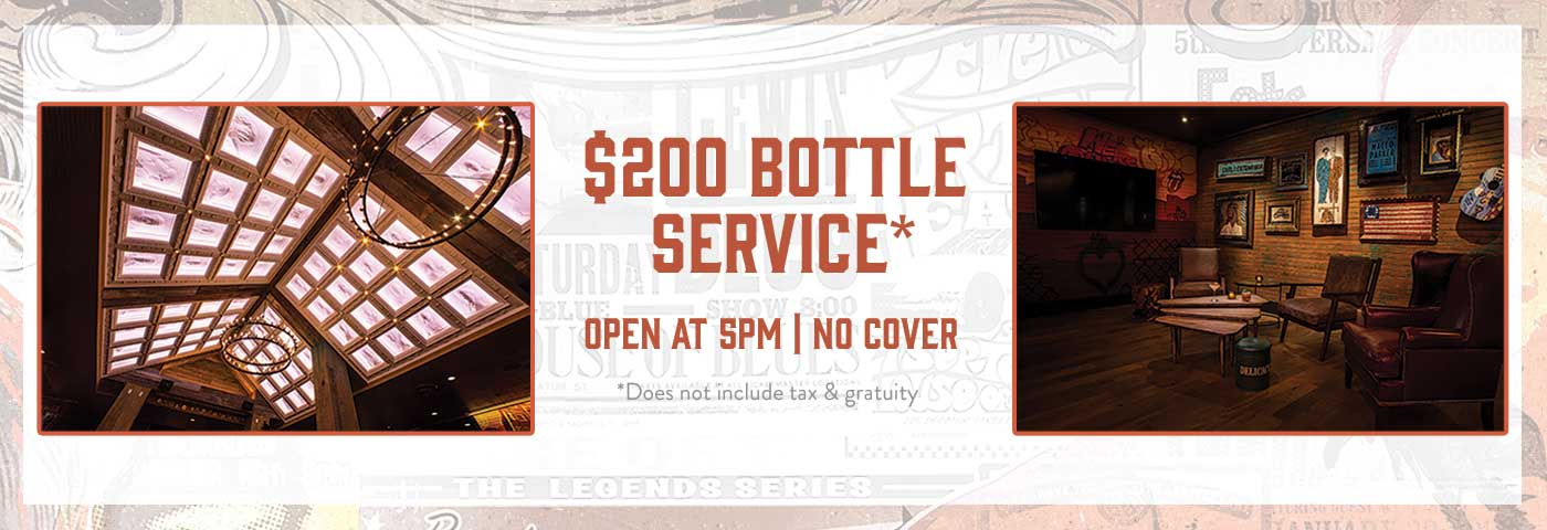 $200 Bottle Service | Open at 5pm | No Cover | Does not include tax and gratuity