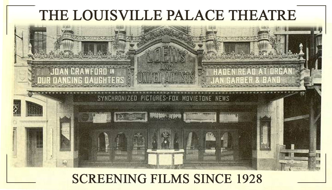 The Louisville Palace Theatre |Screening Films Since 1928