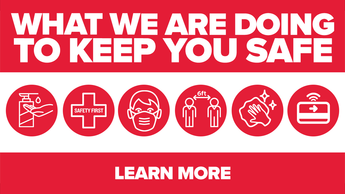 What Are We Doing To Keep You Safe - Learn More