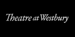 Click to go to the Theatre at Westbury Website